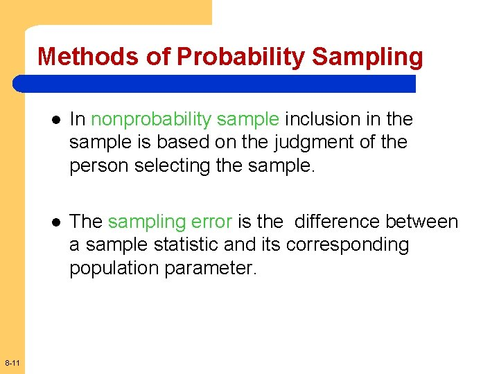 Methods of Probability Sampling 8 -11 l In nonprobability sample inclusion in the sample