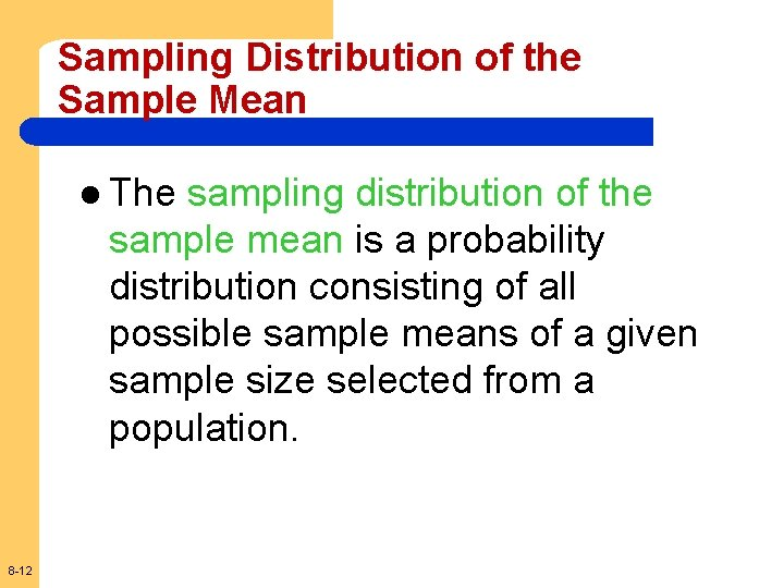 Sampling Distribution of the Sample Mean l The sampling distribution of the sample mean