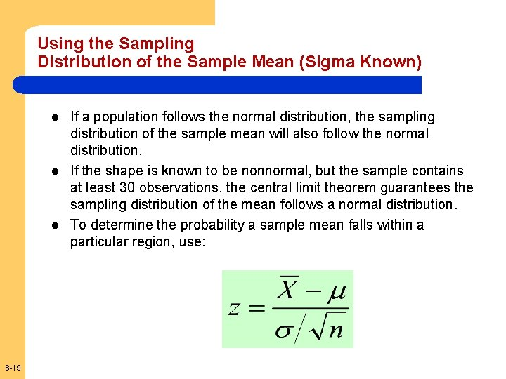 Using the Sampling Distribution of the Sample Mean (Sigma Known) l l l 8