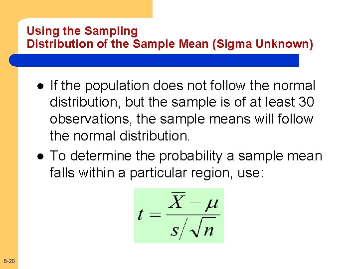 Using the Sampling Distribution of the Sample Mean (Sigma Unknown) l l 8 -20