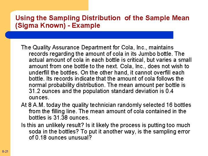 Using the Sampling Distribution of the Sample Mean (Sigma Known) - Example The Quality
