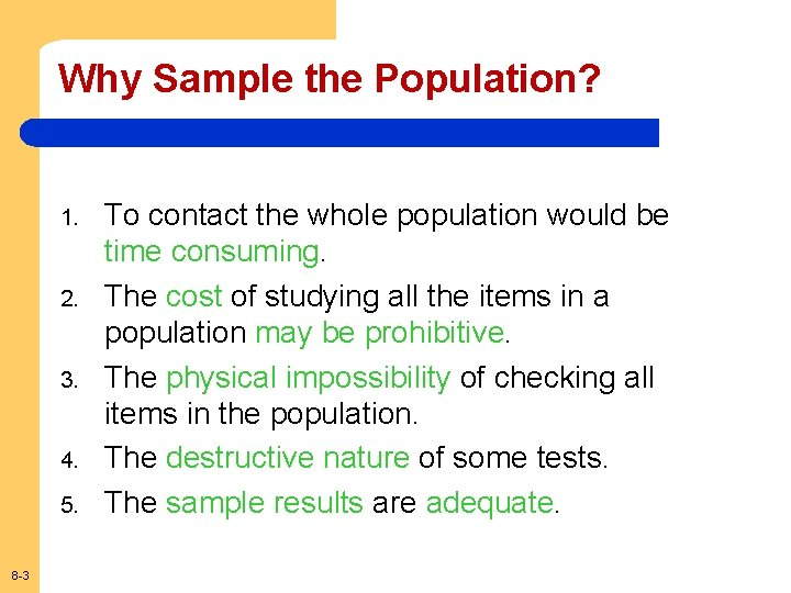 Why Sample the Population? 1. 2. 3. 4. 5. 8 -3 To contact the