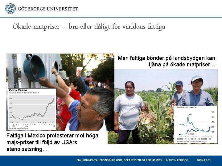 Ökade matpriser – bra eller dåligt för världens fattiga Men fattiga bönder på landsbydgen