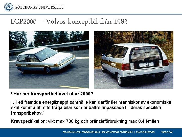 """LCP 2000 – Volvos konceptbil från 1983 """"Hur ser transportbehovet ut år 2000? …I"""