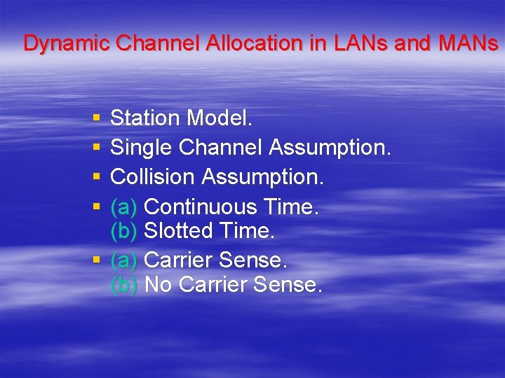 Dynamic Channel Allocation in LANs and MANs § § Station Model. Single Channel Assumption.