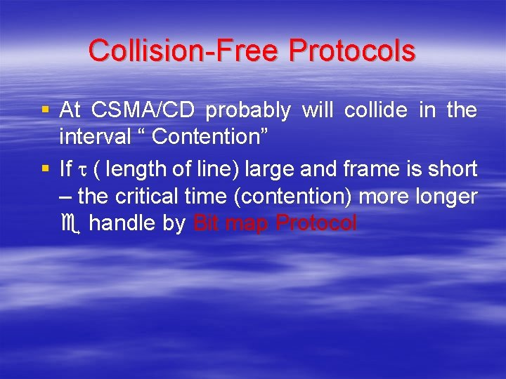 """Collision-Free Protocols § At CSMA/CD probably will collide in the interval """" Contention"""" §"""