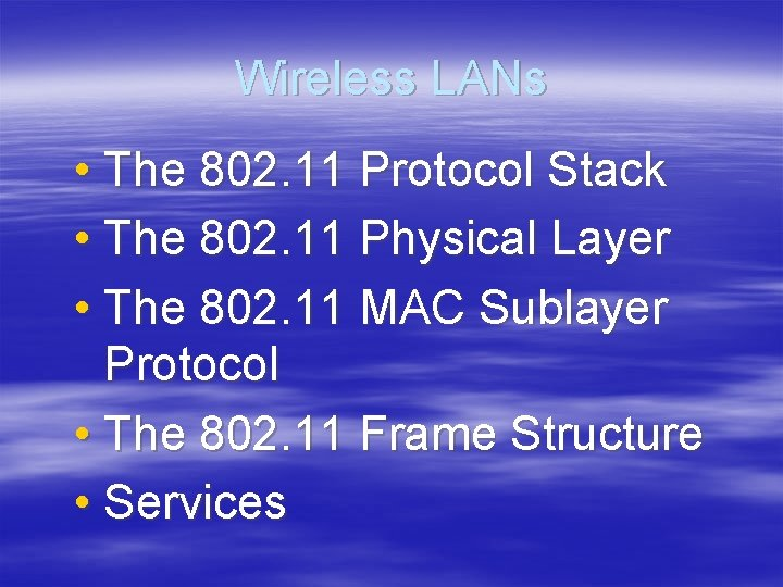 Wireless LANs • The 802. 11 Protocol Stack • The 802. 11 Physical Layer