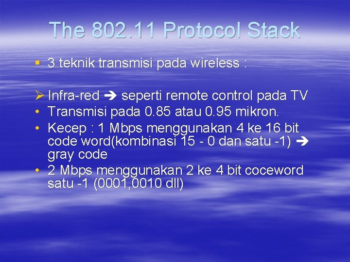 The 802. 11 Protocol Stack § 3 teknik transmisi pada wireless : Ø Infra-red