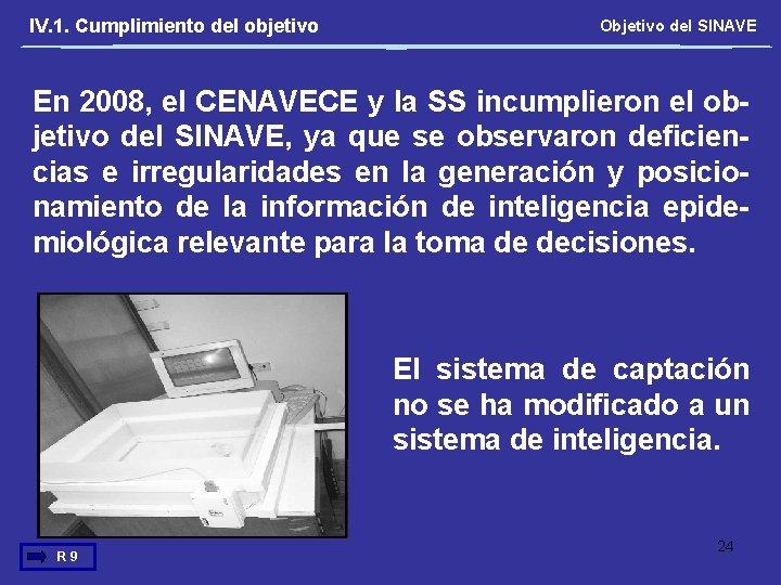IV. 1. Cumplimiento del objetivo Objetivo del SINAVE En 2008, el CENAVECE y la