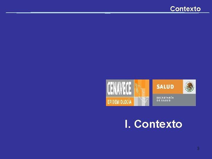 Contexto I. Contexto 3