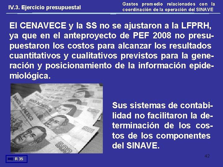 IV. 3. Ejercicio presupuestal Gastos promedio relacionados con la coordinación de la operación del