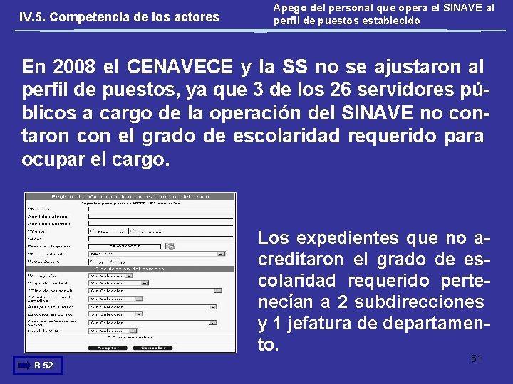 IV. 5. Competencia de los actores Apego del personal que opera el SINAVE al