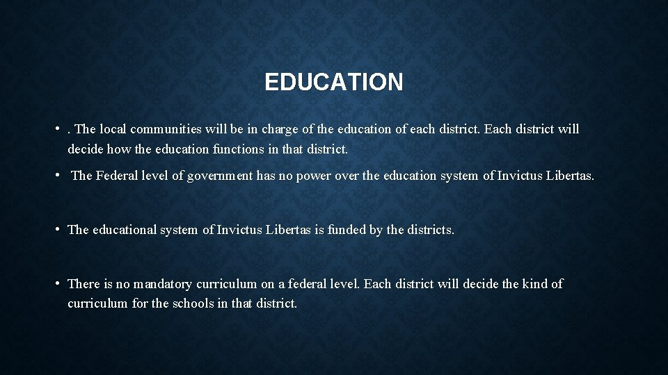 EDUCATION • . The local communities will be in charge of the education of