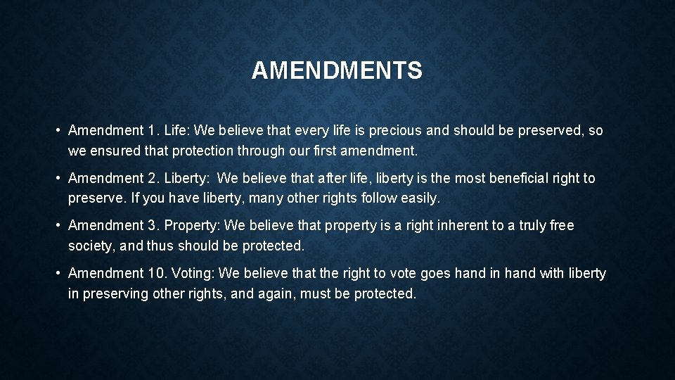 AMENDMENTS • Amendment 1. Life: We believe that every life is precious and should