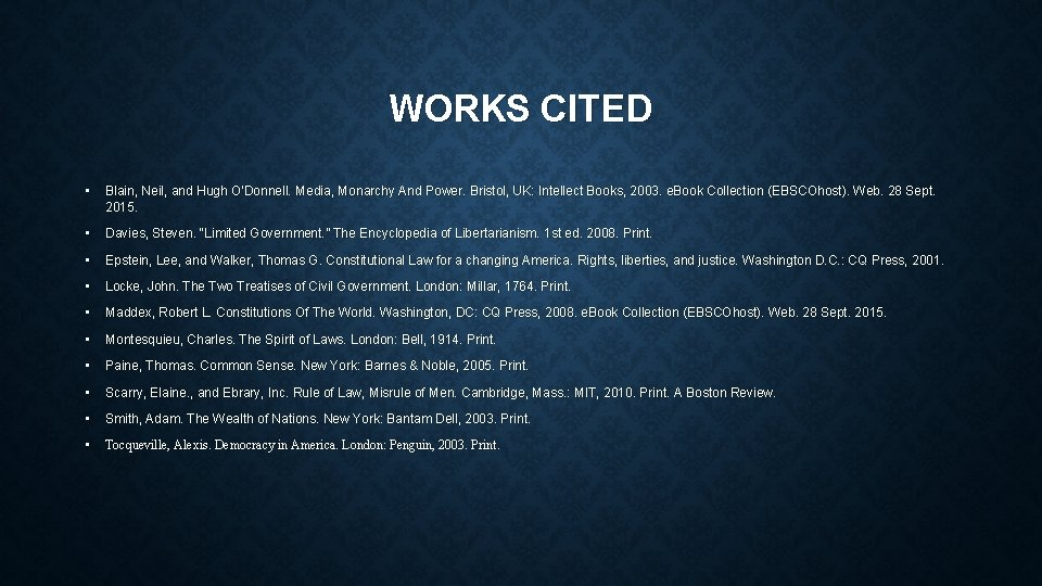 WORKS CITED • Blain, Neil, and Hugh O'Donnell. Media, Monarchy And Power. Bristol, UK: