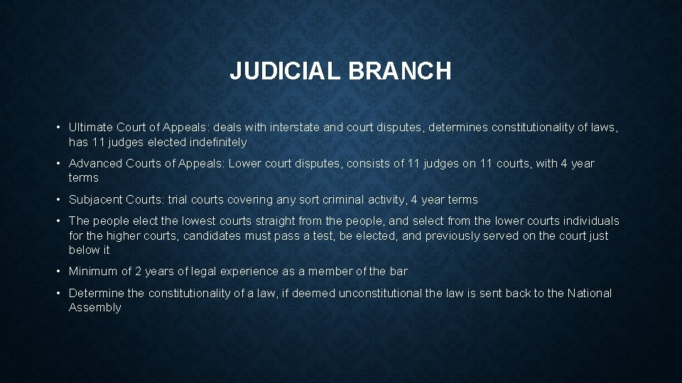 JUDICIAL BRANCH • Ultimate Court of Appeals: deals with interstate and court disputes, determines