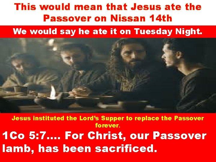 This would mean that Jesus ate the Passover on Nissan 14 th We would