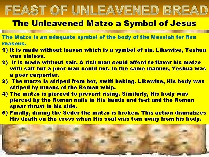 FEAST OF UNLEAVENED BREAD The Unleavened Matzo a Symbol of Jesus The Matzo is