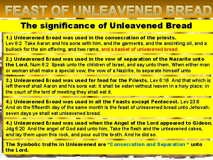 FEAST OF UNLEAVENED BREAD The significance of Unleavened Bread 1. ) Unleavened Bread was