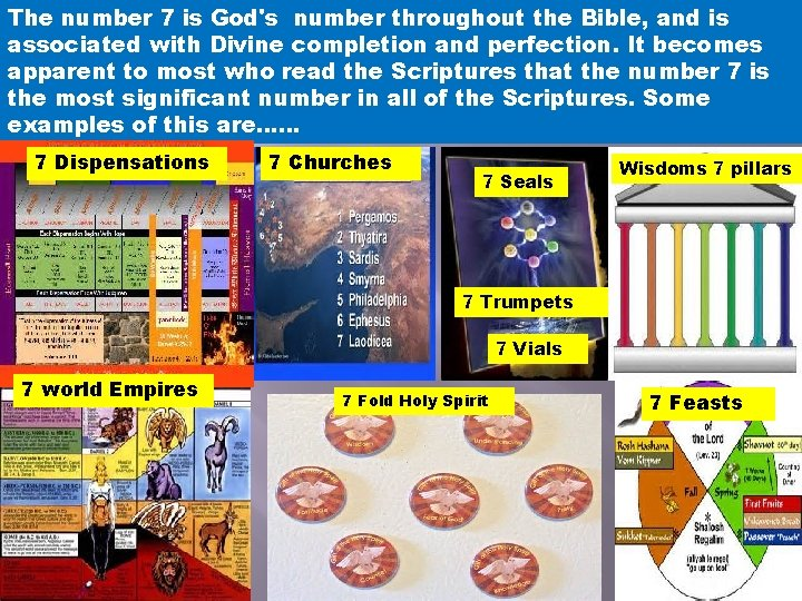 The number 7 is God's number throughout the Bible, and is associated with Divine