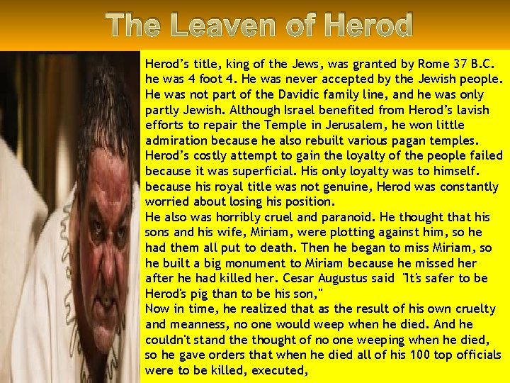 The Leaven of Herod's title, king of the Jews, was granted by Rome 37
