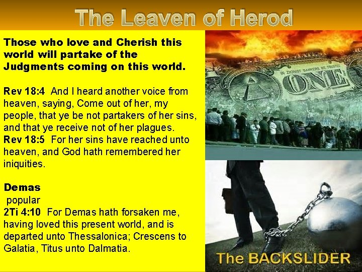 The Leaven of Herod Those who love and Cherish this world will partake of
