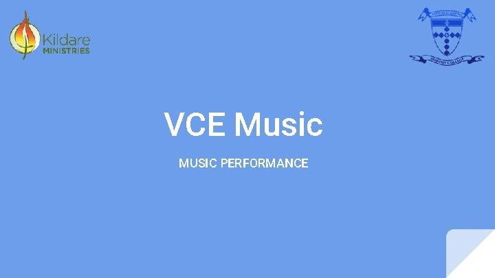 VCE Music MUSIC PERFORMANCE