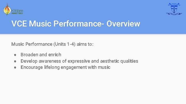 VCE Music Performance- Overview Music Performance (Units 1 -4) aims to: ● Broaden and