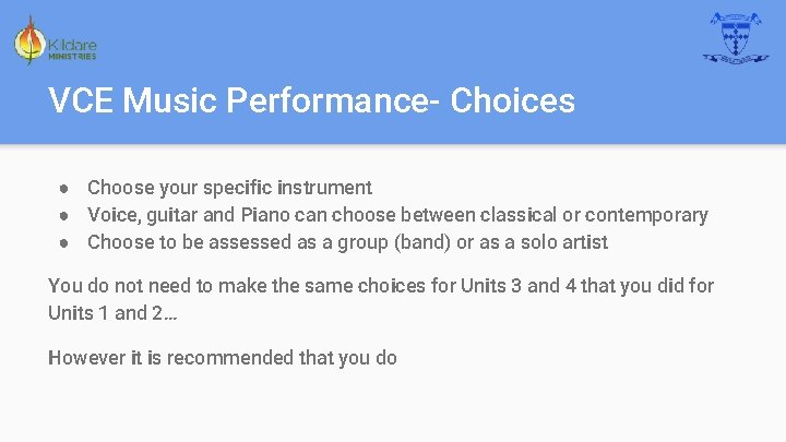 VCE Music Performance- Choices ● Choose your specific instrument ● Voice, guitar and Piano