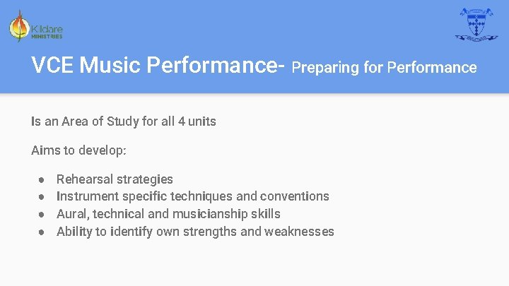 VCE Music Performance- Preparing for Performance Is an Area of Study for all 4