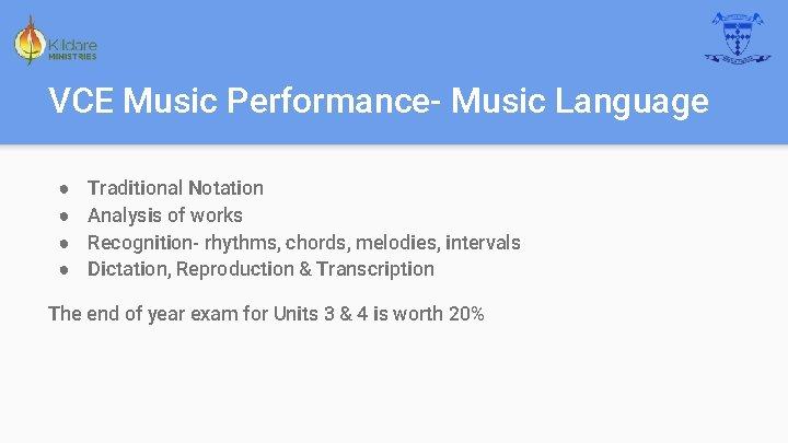 VCE Music Performance- Music Language ● ● Traditional Notation Analysis of works Recognition- rhythms,