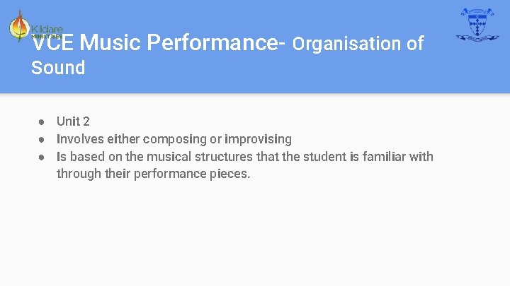 VCE Music Performance- Organisation of Sound ● Unit 2 ● Involves either composing or