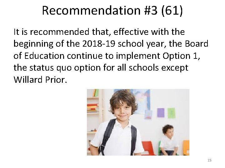 Recommendation #3 (61) It is recommended that, effective with the beginning of the 2018
