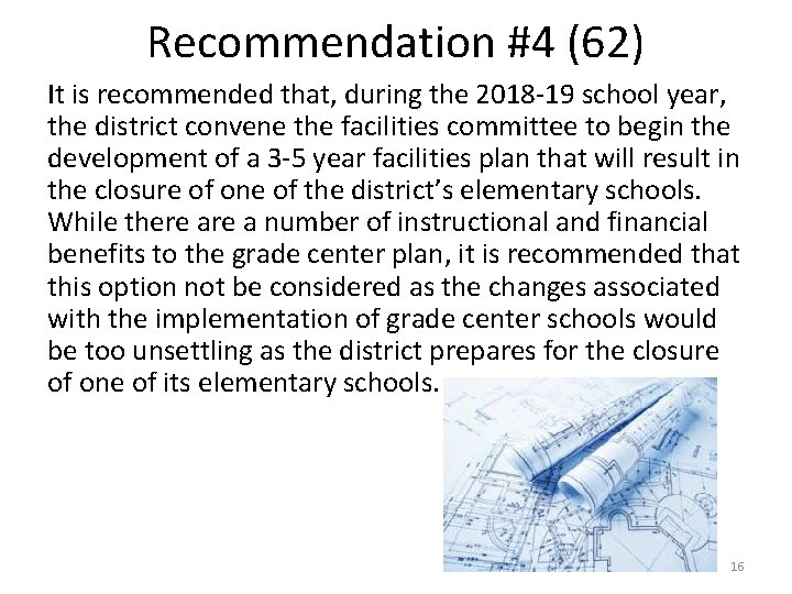 Recommendation #4 (62) It is recommended that, during the 2018 -19 school year, the