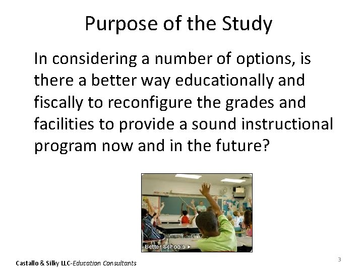 Purpose of the Study In considering a number of options, is there a better