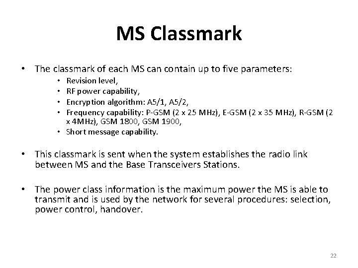MS Classmark • The classmark of each MS can contain up to five parameters:
