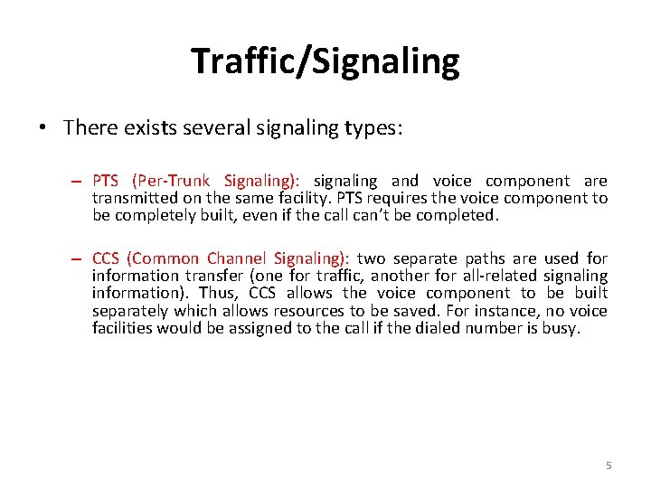 Traffic/Signaling • There exists several signaling types: – PTS (Per-Trunk Signaling): signaling and voice