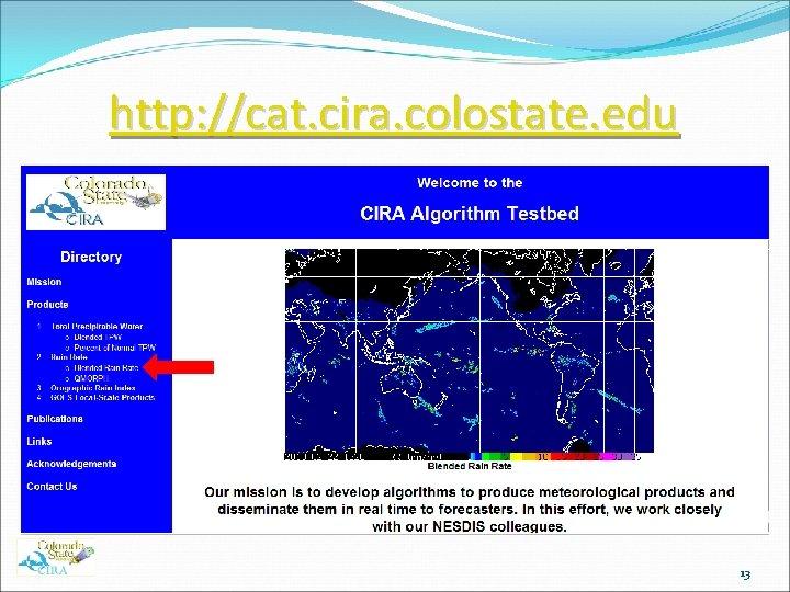 http: //cat. cira. colostate. edu 13