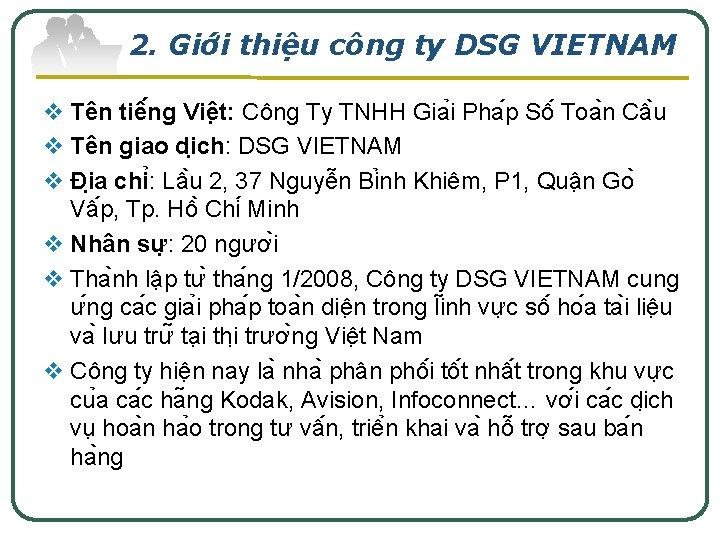 2. Giơ i thiê u công ty DSG VIETNAM v Tên tiê ng Viê