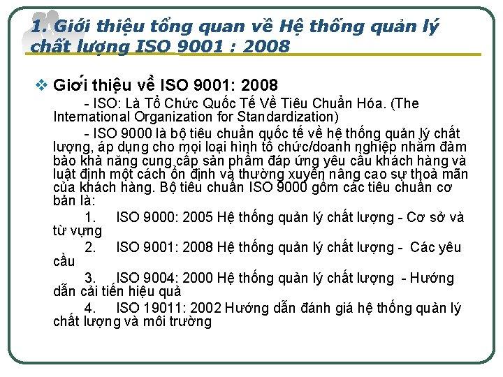 1. Giơ i thiê u tổng quan về Hệ thống quản lý chất lượng