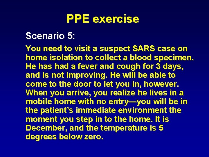 PPE exercise Scenario 5: You need to visit a suspect SARS case on home