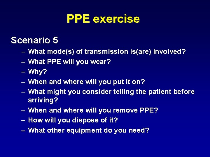 PPE exercise Scenario 5 – – – – What mode(s) of transmission is(are) involved?