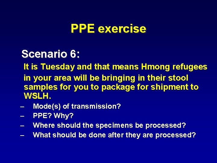 PPE exercise Scenario 6: It is Tuesday and that means Hmong refugees in your
