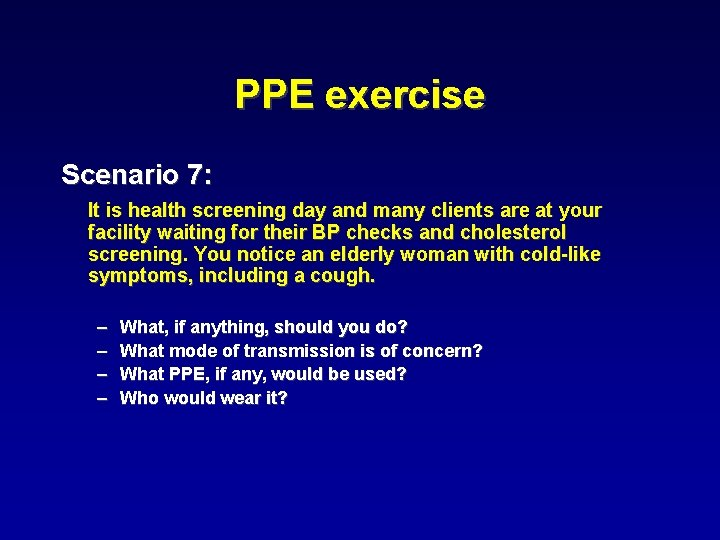 PPE exercise Scenario 7: It is health screening day and many clients are at