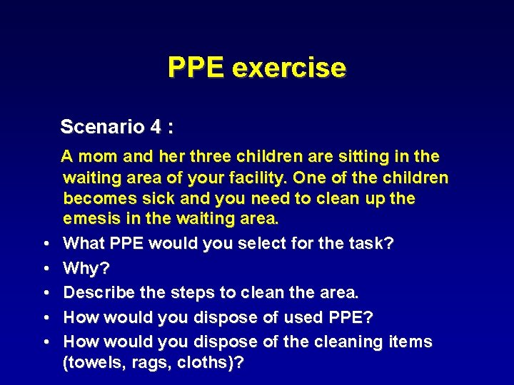 PPE exercise Scenario 4 : • • • A mom and her three children