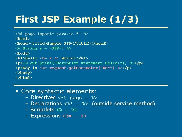 """First JSP Example (1/3) <%@ page import=""""java. io. *"""" %> <html> <head><title>Sample JSP</title></head> <%"""