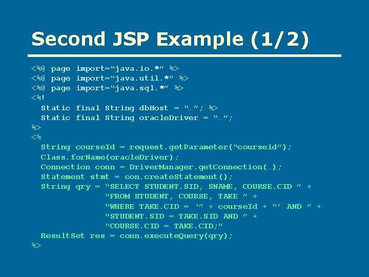 "Second JSP Example (1/2) <%@ page import=""java. io. *"" %> <%@ page import=""java. util."