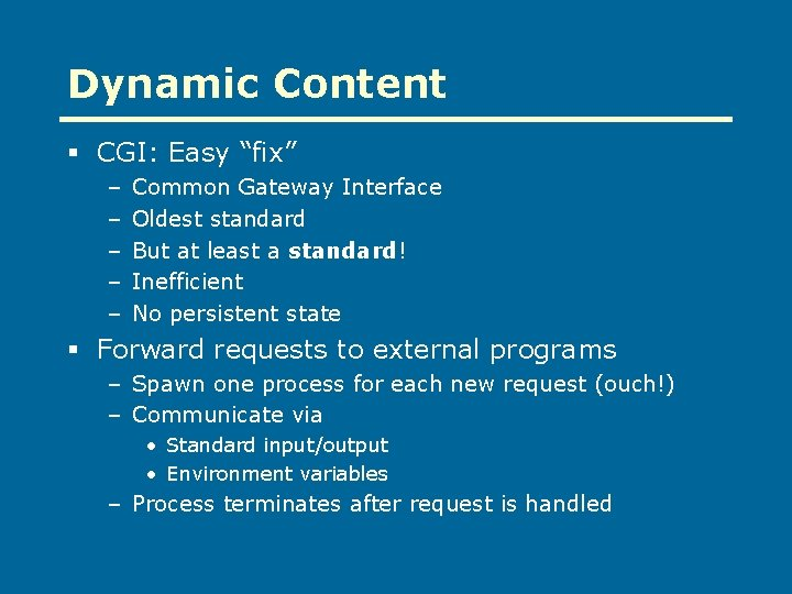 """Dynamic Content § CGI: Easy """"fix"""" – – – Common Gateway Interface Oldest standard"""