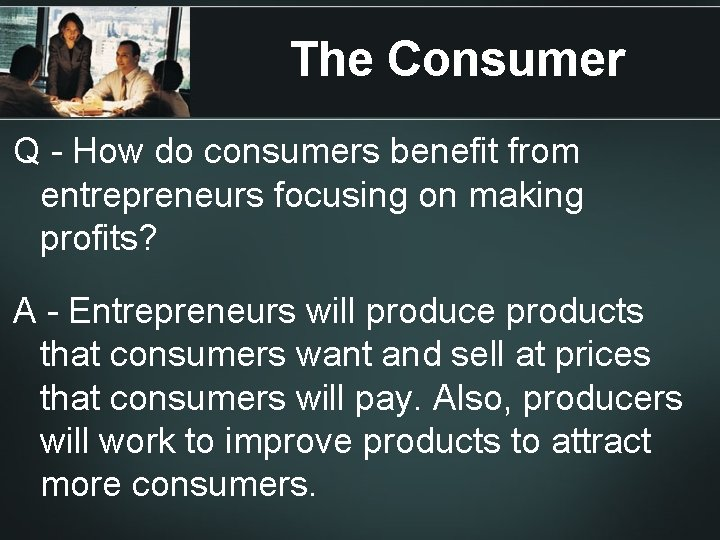 The Consumer Q - How do consumers benefit from entrepreneurs focusing on making profits?