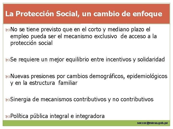 La Protección Social, un cambio de enfoque No se tiene previsto que en el